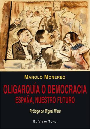 OLIGARQUÍA O DEMOCRACIA