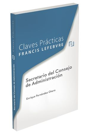 CLAVES PRÁCTICAS. SECRETARIO DEL CONSEJO DE ADMINISTRACIÓN