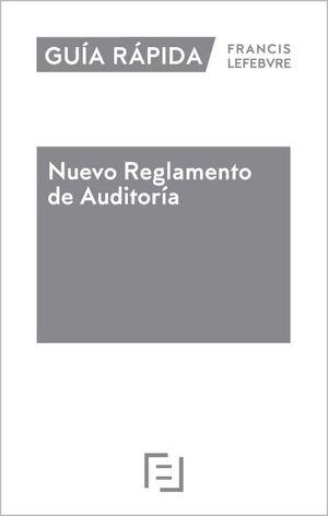 GUÍA RÁPIDA NUEVO REGLAMENTO DE AUDITORÍA