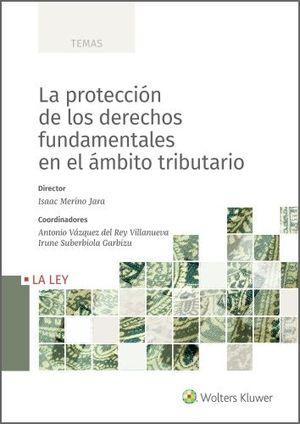 LA PROTECCION DE LOS DERECHOS FUNDAMENTALES EN EL DERECHO TRIBUTARIO