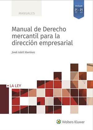 MANUAL DE DERECHO MERCANTIL PARA LA DIRECCIÓN EMPRESARIAL