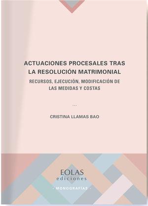 ACTUACIONES PROCESALES TRAS LA RESOLUCIÓN MATRIMONIAL