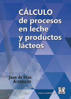 CALCULO DE PROCESOS EN LA LECHE Y PRODUCTOS LACTEOS