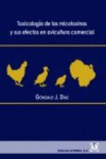 TOXICOLOGIA DE LAS MICOTOXINAS Y SUS EFECTOS EN AVICULTURA COMERCIAL