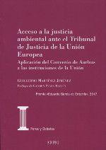 ACCESO A LA JUSTICIA AMBIENTAL ANTE EL TRIBUNAL DE JUSTICIA DE LA UNION EUROPEA