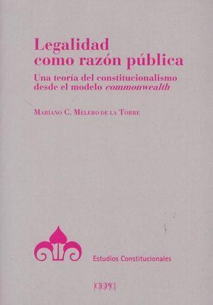 LEGALIDAD COMO RAZON PUBLICA