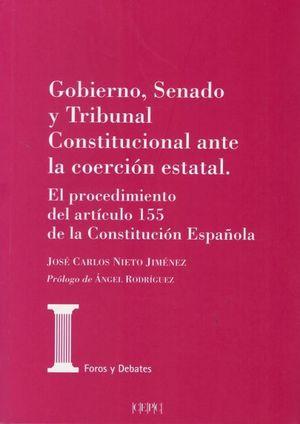 GOBIERNO, SENADO Y TRIBUNAL CONSTITUCIONAL ANTE LA COERCION ESTATAL
