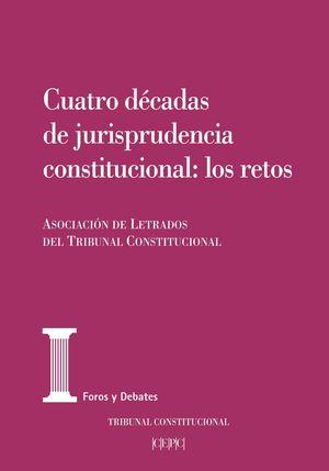 CUATRO DECADAS DE JURISPRUDENCIA CONSTITUCIONAL: