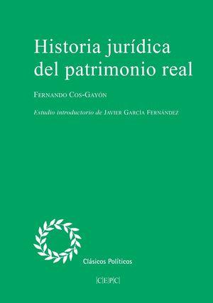 HISTORIA JURÍDICA DEL PATRIMONIO REAL