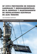 PREVENCION DE RIESGOS LABORALES Y MEDIOAMBIENTALES EN EL MONTAJE Y MANTENIMIENTO DE INSTALACIONES ELÉCTRICAS DE ALTA TENSIÓN