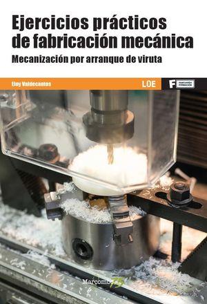EJERCICIOS DE FABRICACIÓN MECÁNICA