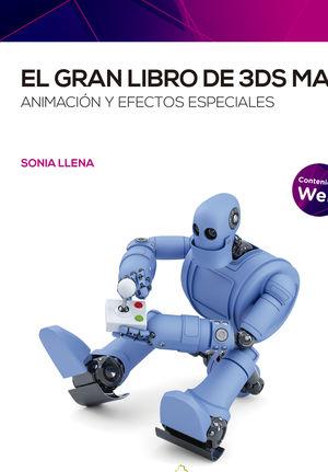 EL GRAN LIBRO DE 3DS MAX ANIMANCION