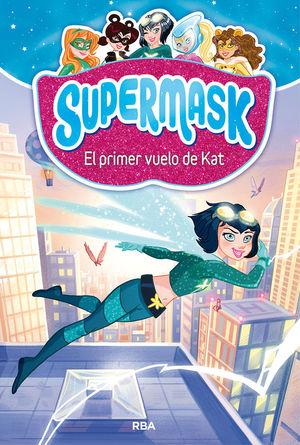 SUPERMASK 1. EL PRIMER VUELO DE KAT