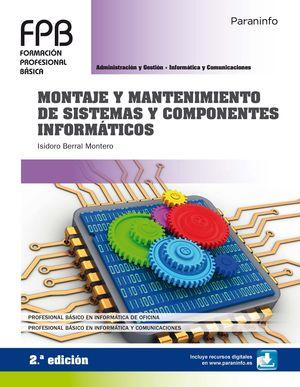 MONTAJE Y MANTENIMIENTO DE SISTEMAS Y COMPONENTES INFORMATICOS