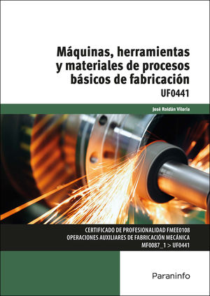 MAQUINAS, HERRAMIENTAS Y MATERIALES DE PROCESOS BASICOS DE FABRICACION