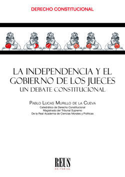 LA INDEPENDENCIA Y EL GOBIERNO DE LOS JUECES