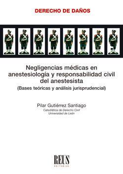 NEGLIGENCIAS MÉDICAS EN ANESTESIOLOGÍA Y RESPONSABILIDAD CIVIL DEL ANESTESISTA