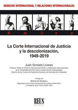 LA CORTE INTERNACIONAL DE JUSTICIA Y LA DESCOLONIZACIÓN, 1949-2019