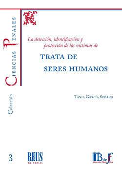 LA DETECCIÓN, IDENTIFICACIÓN Y PROTECCIÓN DE LAS VÍCTIMAS DE TRATA DE SERES HUMANOS