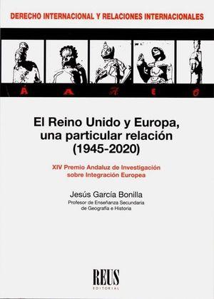 EL REINO UNIDO Y EUROPA, UNA PARTICULAR RELACIÓN (1945-2020)