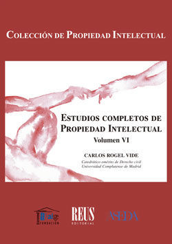 ESTUDIOS COMPLETOS DE PROPIEDAD INTELECTUAL, VOL. VI