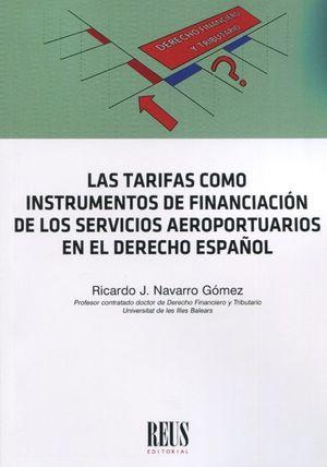 LAS TARIFAS COMO INSTRUMENTO DE FINANCIACIÓN DE LOS SERVICIOS AEROPORTUARIOS EN EL DERECHO ESPAÑOL