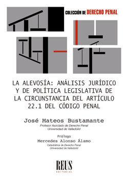 LA ALEVOSÍA: ANÁLISIS JURÍDICO Y DE POLÍTICA LEGISLATIVA DE LA CIRCUNSTANCIA DEL
