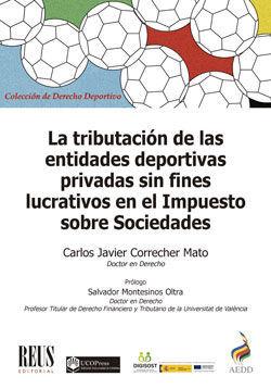 LA TRIBUTACIÓN DE LAS ENTIDADES DEPORTIVAS PRIVADAS SIN FINES LUCRATIVOS EN EL I
