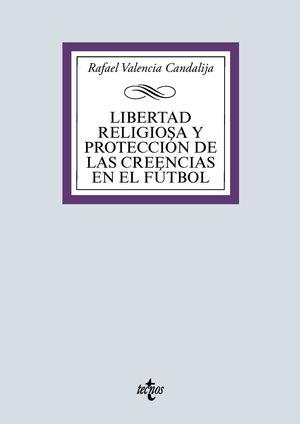 LIBERTAD RELIGIOSA Y PROTECCION DE LAS CREENCIAS EN EL FUTBOL