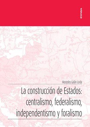 LA CONSTRUCCIÓN DE ESTADOS: