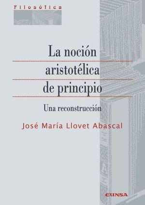 LA NOCIÓN ARISTOTÉLICA DE PRINCIPIO