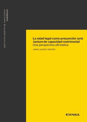 LA EDAD LEGAL COMO PRESUNCIÓN IURIS TANTUM DE CAPACIDAD MATRIMONIAL