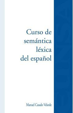 CURSO DE SEMANTICA LEXICA DEL ESPAÑOL