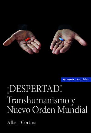 IDESPERTAD! TRANSHUMANISMO Y NUEVO ORDEN MUNDIAL