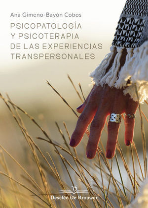 PSICOPATOLOGIA Y PSICOTERAPIA DE LAS EXPERIENCIAS TRANSPERSONALES