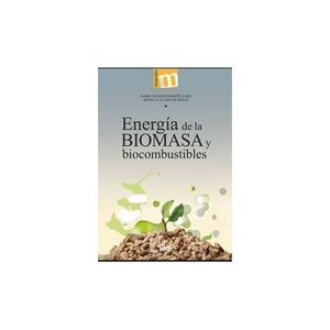 ENERGÍA DE LA BIOMASA Y BIOCOMBUSTIBLES