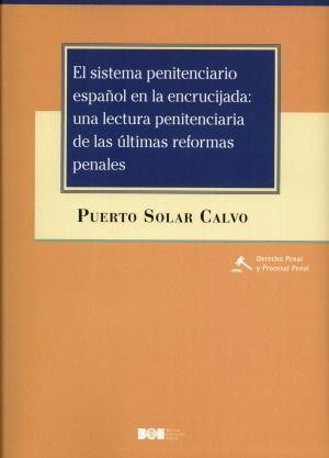EL SISTEMA PENITENCIARIO ESPAÑOL EN LA ENCRUCIJADA: UNA LECTURA PENITENCIARIA DE