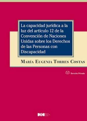 LA CAPACIDAD JURÍDICA A LA LUZ DEL ARTÍCULO 12 DE LA CONVENCIÓN DE NACIONES UNIDA