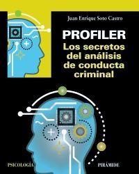 PROFILER. LOS SECRETOS DEL ANALISIS DE CONDUCTA CRIMINAL