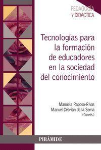 TECNOLOGÍAS PARA LA FORMACIÓN DE EDUCADORES EN LA SOCIEDAD DEL CONOCIMIENTO