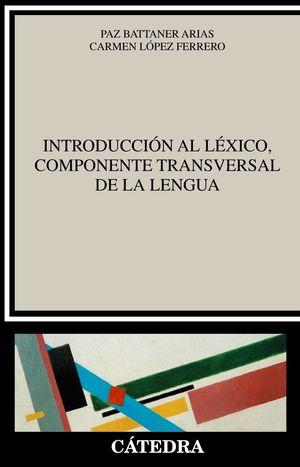 INTRODUCCIÓN AL LÉXICO, COMPONENTE TRANSVERSAL DE LA LENGUA