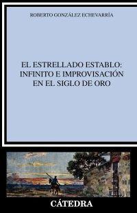 EL ESTRELLADO ESTABLO: INFINITO E IMPROVISACIÓN EN EL SIGLO DE ORO