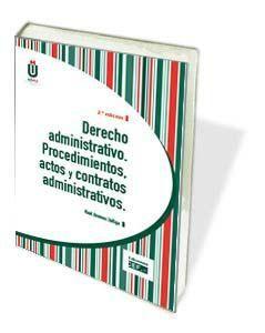 DERECHO ADMINISTRATIVO. PROCEDIMIENTOS, ACTOS Y CONTRATOS ADMINISTRATIVOS
