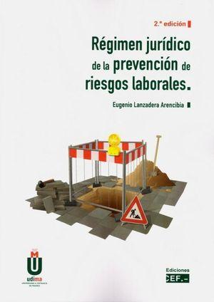 REGIMEN JURIDICO DE LA PREVENCION DE RIESGOS LABORALES