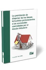 LA PROHIBICIÓN DE DISPONER DE LOS BIENES INMUEBLES PERTENECIENTES A LAS SOCIEDADES