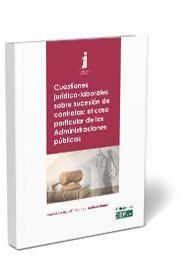 CUESTIONES JURÍDICO-LABORALES SOBRE SUCESIÓN DE CONTRATAS: