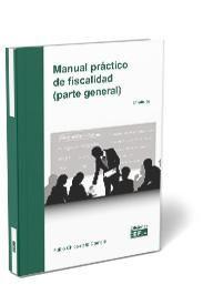 MANUAL PRÁCTICO DE FISCALIDAD (PARTE GENERAL) 2021