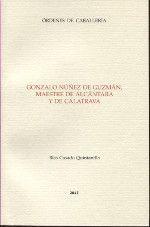 GONZALO NÚÑEZ DE GUZMÁN, MAESTRE DE ALCÁNTARA Y DE CALATRAVA