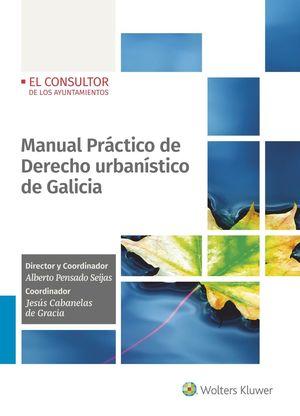 MANUAL PRACTICO DE DERECHO URBANISTICO DE GALICIA,