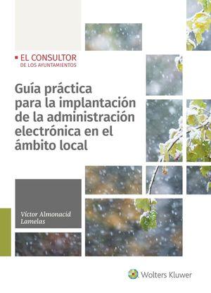GUÍA PRACTICA PARA LA IMPLANTACIÓN DE LA ADMINISTRACIÓN ELECTRÓNICA EN EL ÁMBITO LOCAL
